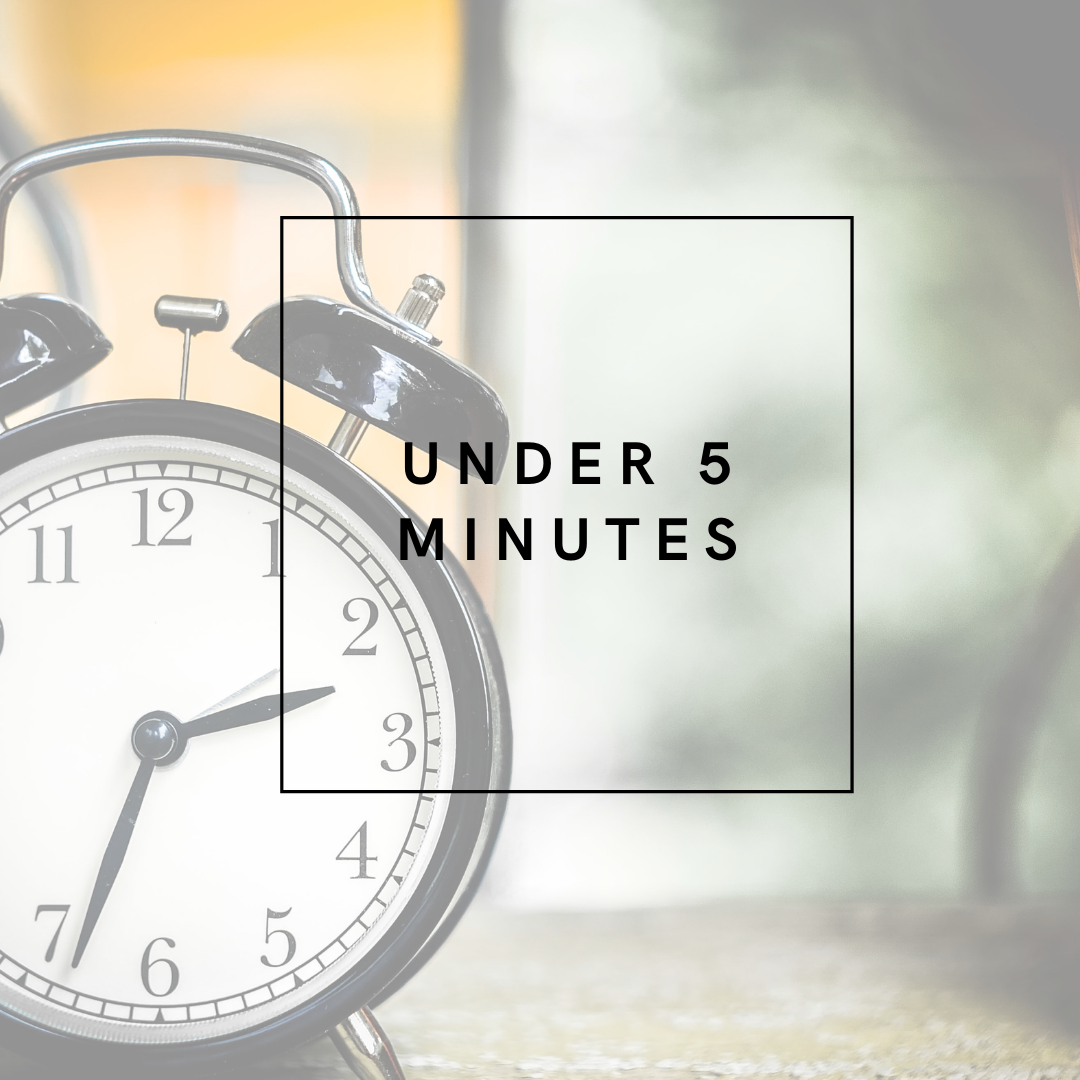 clock with words 'Under 5 Minutes'